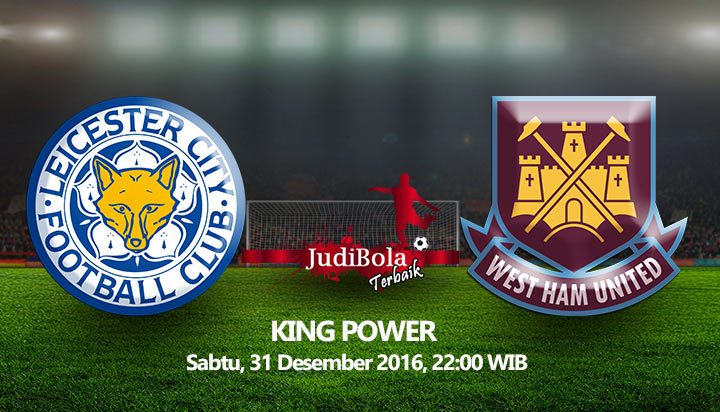 Prediksi Bola Leicester City Vs West Ham United 31 Desember 2016